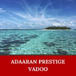 Adaaran Prestige Vadoo is one of the gorgeous islands in Maldives